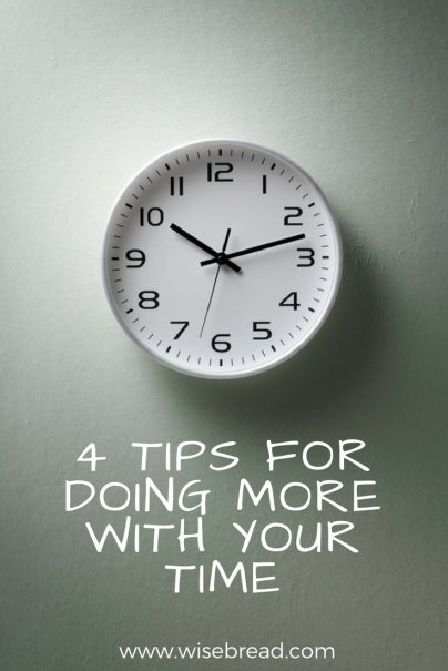 Can You Have It All? 4 Tips for Doing More With Your Time