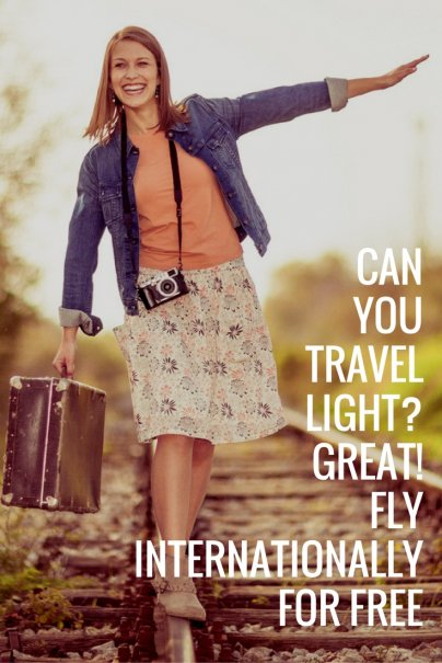 Can you Travel Light? Great! Fly Internationally for Free