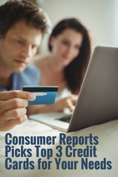 Consumer Reports Picks Top 3 Credit Cards for Your Needs