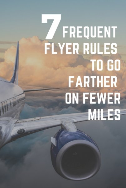 7 Frequent Flyer Rules to Go Farther on Fewer Miles