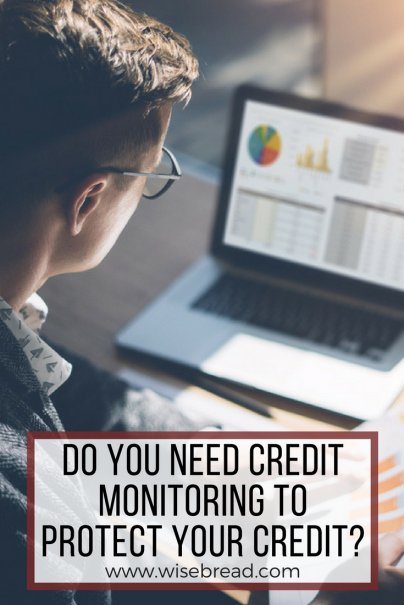 Do You Need Credit Monitoring to Protect Your Credit?
