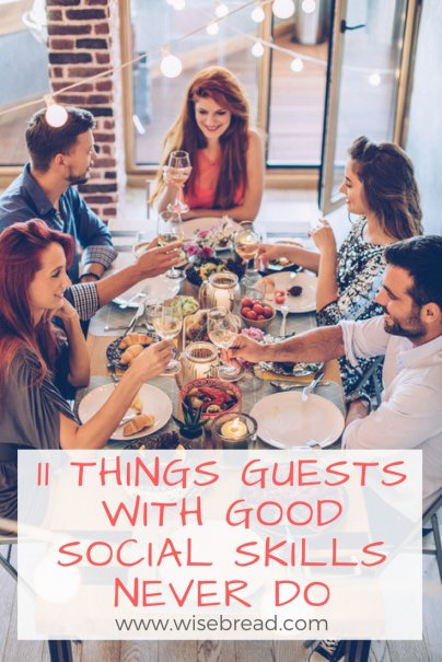 Don't Ruin the Party: 11 Things Guests With Good Social Skills Never Do