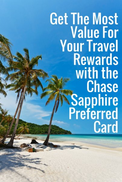 Get The Most Value For Your Travel Rewards with the Chase Sapphire Preferred Card