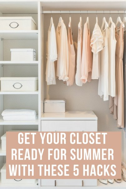 Get Your Closet Ready for Summer With These 5 Hacks
