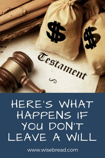 Here's What Happens If You Don't Leave a Will