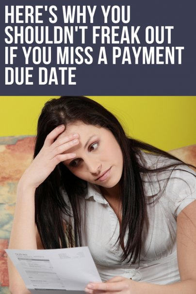 Here's Why You Shouldn't Freak Out If You Miss a Payment Due Date