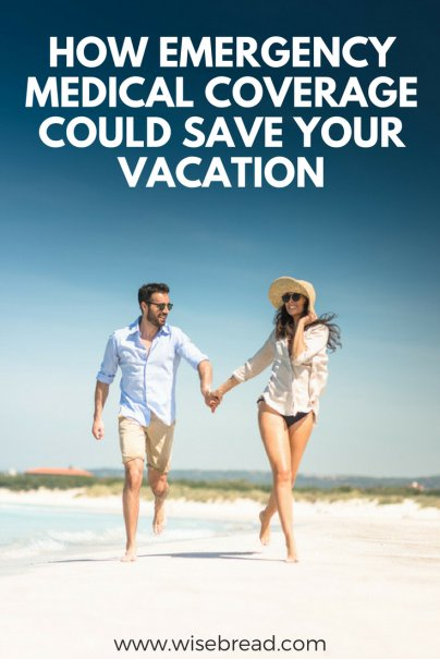 How Emergency Medical Coverage Could Save Your Vacation
