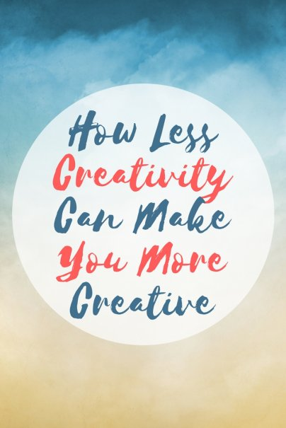How Less Creativity Can Make You More Creative