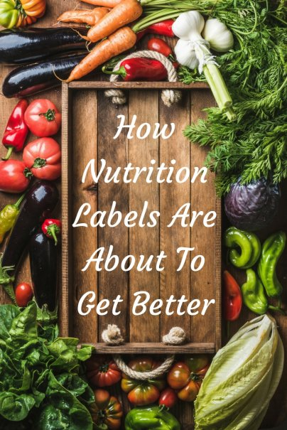 How Nutrition Labels Are About to Get Better