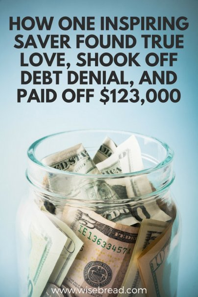 How One Inspiring Saver Found True Love, Shook Off Debt Denial, and Paid Off $123,000