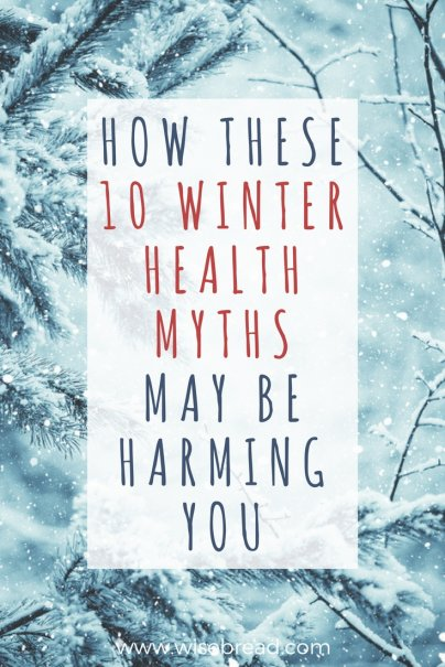 How These 10 Winter Health Myths May Be Harming You