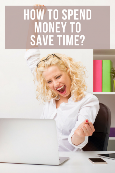 How To Spend Money To Save Time?