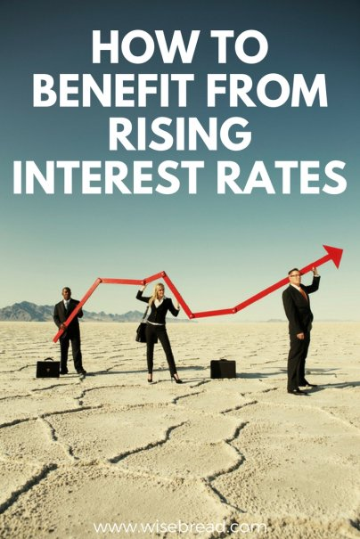 How to Benefit From Rising Interest Rates