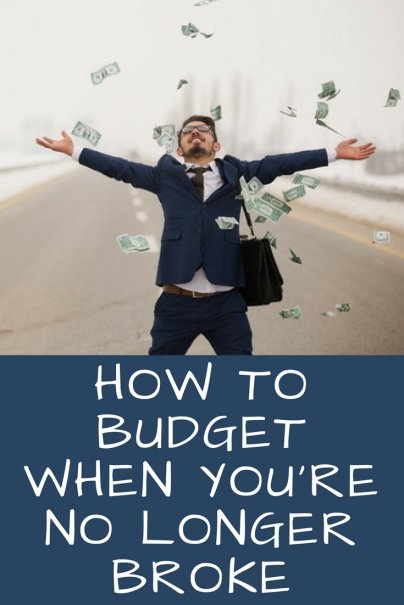How to Budget When You're No Longer Broke