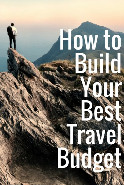 How to Build Your Best Travel Budget