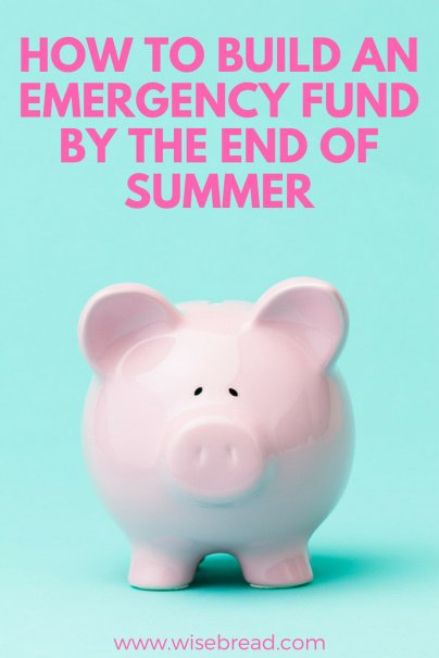 How to Build an Emergency Fund By the End of Summer