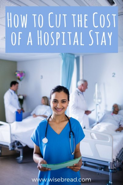 How to Cut the Cost of a Hospital Stay