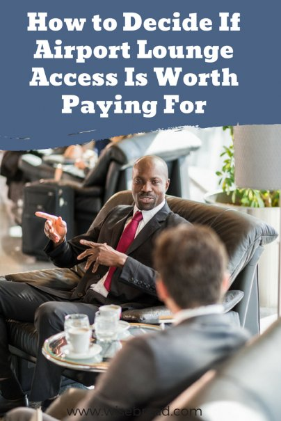 How to Decide If Airport Lounge Access Is Worth Paying For