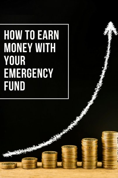 How to Earn Money With Your Emergency Fund