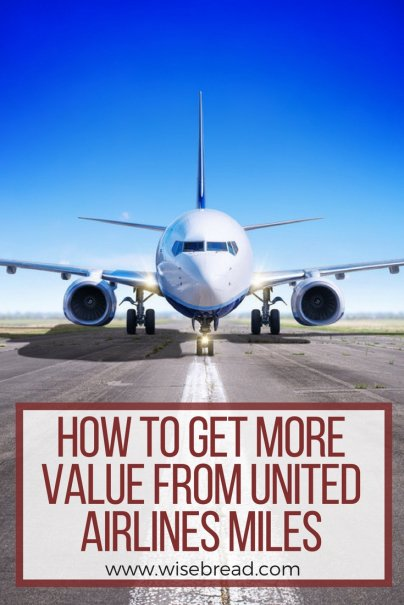How to Get More Value From United Airlines Miles
