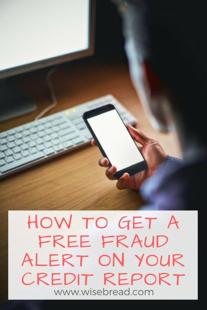 How to Get a Free Fraud Alert on Your Credit Report