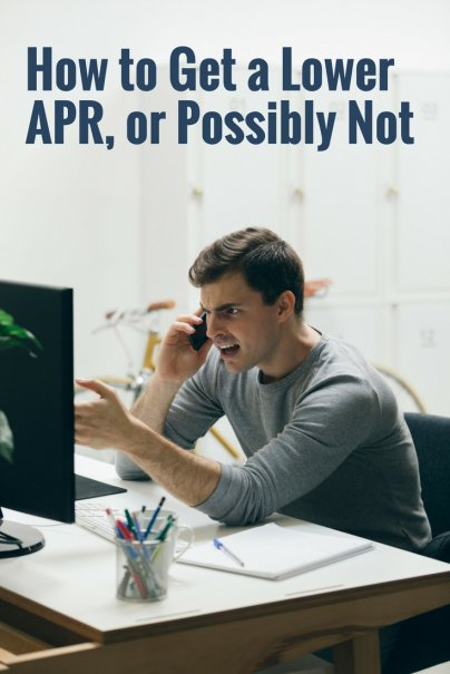 How to Get a Lower APR, or Possibly Not