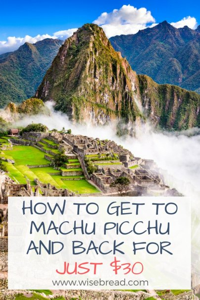How to Get to Machu Picchu and Back for $30