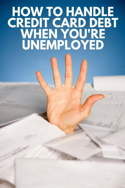 How to Handle Credit Card Debt When You're Unemployed