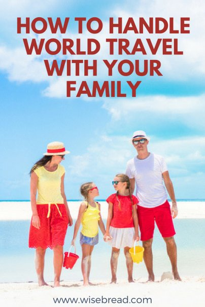 How to Handle World Travel With Your Family