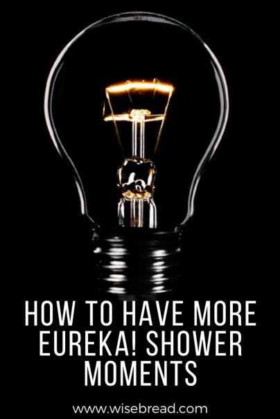 How to Have More Eureka! Shower Moments