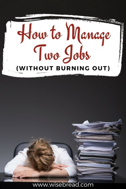 How to Manage Two Jobs (Without Burning Out)