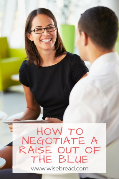 How to Negotiate a Raise Out of the Blue