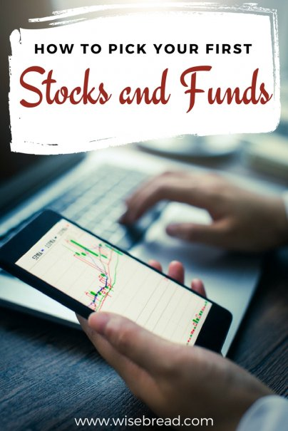 How to Pick Your First Stocks and Funds