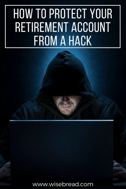 How to Protect Your Retirement Account From a Hack
