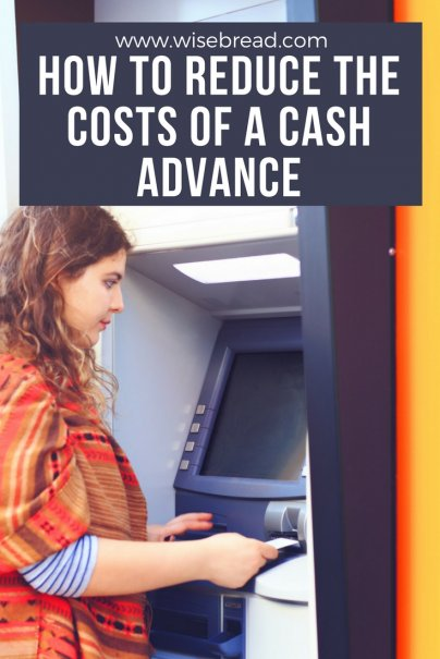 How to Reduce the Costs of a Cash Advance