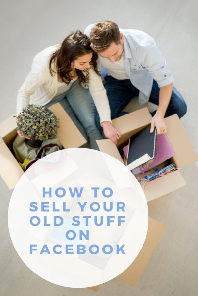 How to Sell Your Old Stuff on Facebook