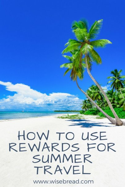 How to Use Rewards for Summer Travel