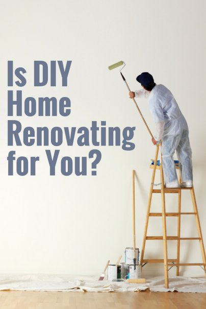 Is DIY Home Renovating for You?