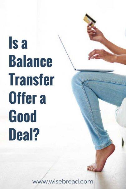 Is a Balance Transfer Offer a Good Deal?