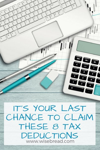 It's Your Last Chance to Claim These 8 Tax Deductions