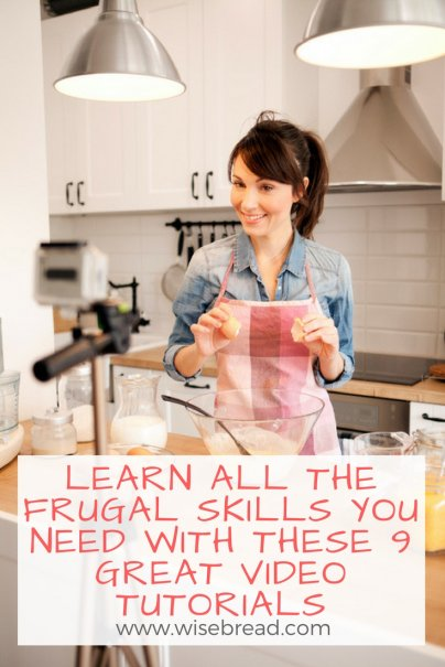 Learn All the Frugal Skills You Need With These 9 Great Video Tutorials
