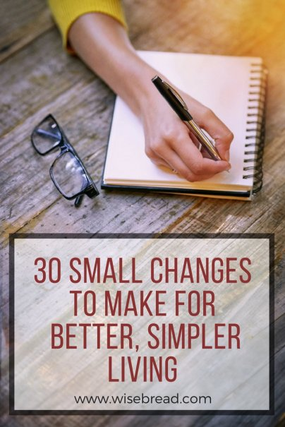 One Month to Better, Simpler Living: 30 Small Changes to Make