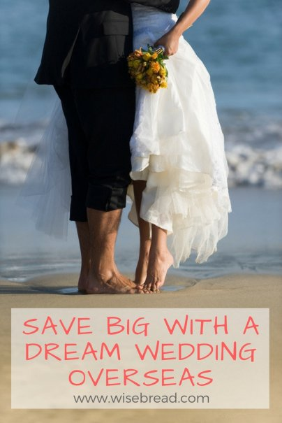 Save Big With a Dream Wedding Overseas