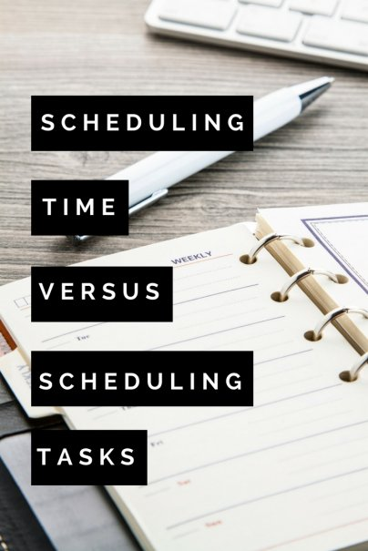Scheduling Time Versus Scheduling Tasks