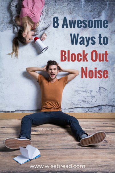 Shhhhh: How to Block Out Noise