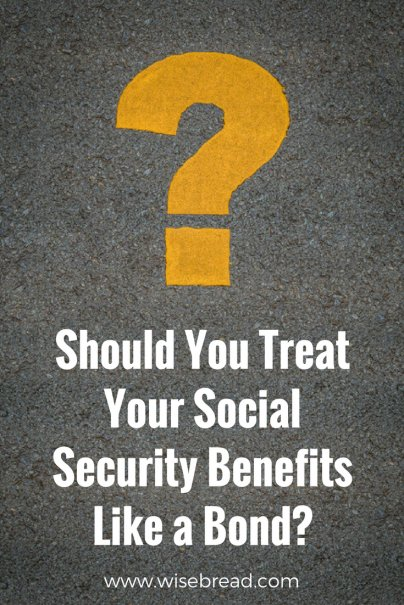 Should You Treat Your Social Security Benefits Like a Bond?