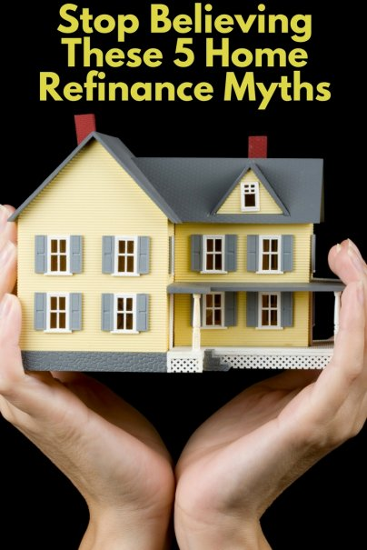 Stop Believing These 5 Home Refinance Myths