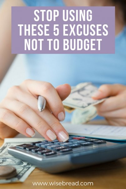 Stop Using These 5 Excuses Not to Budget