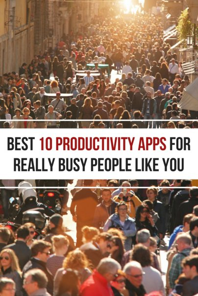 The 10 Best Productivity Apps for Really Busy People Like You