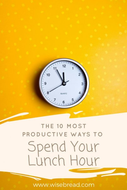 The 10 Most Productive Ways to Spend Your Lunch Hour